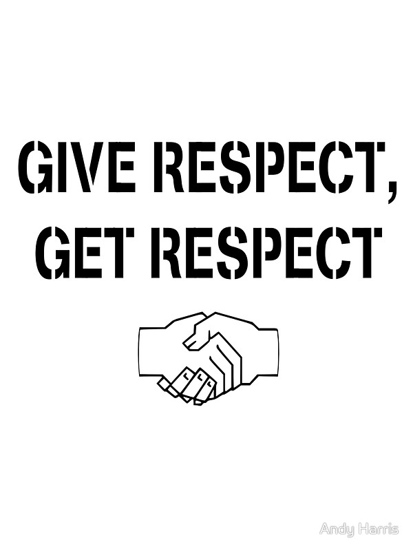 600x800 Give Respect Get Respect Stickers By Andy Harris Redbubble