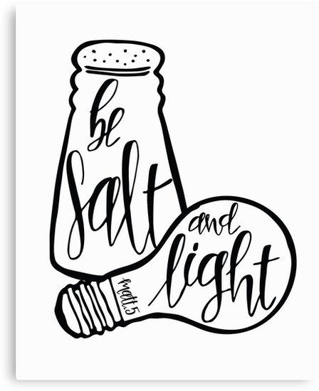 448x550 Be Salt And Light Canvas Prints By Klthomas14 Redbubble