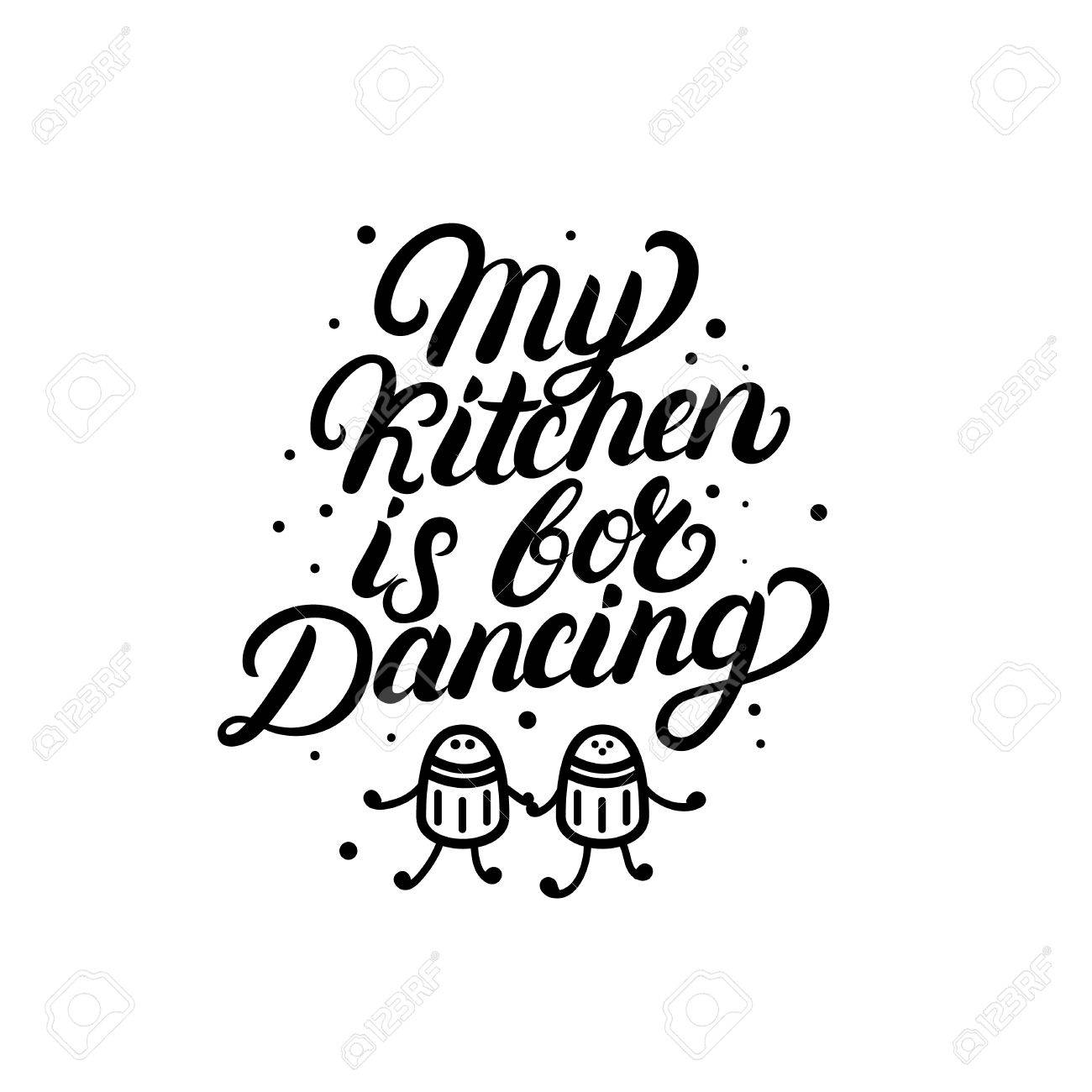 1300x1300 My Kitchen Is For Dancing Hand Written Lettering Quote