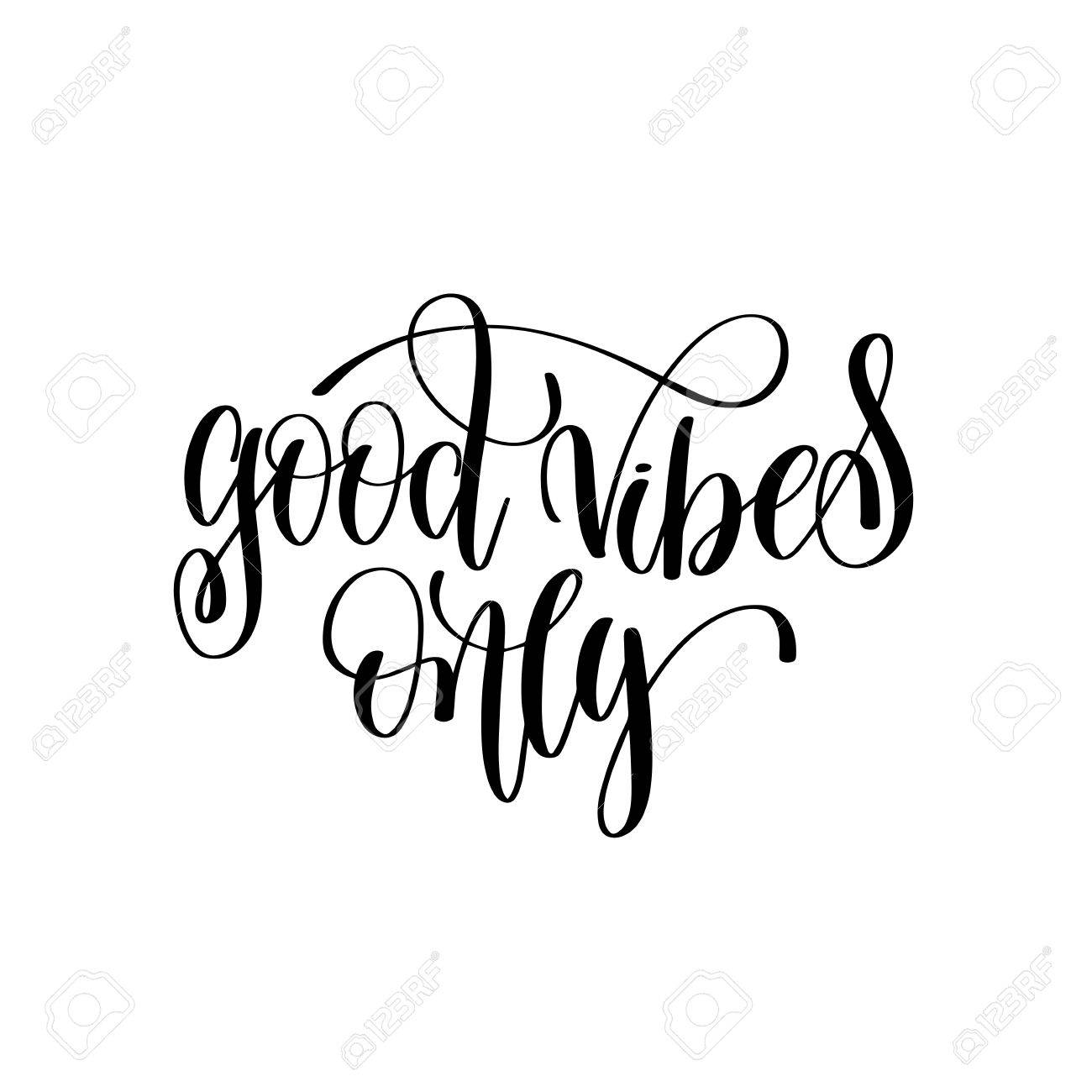 1300x1300 Good Vibes Only Black And White Hand Lettering Script Royalty Free