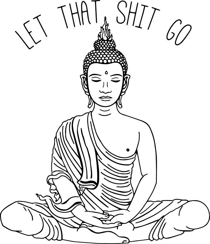 688x800 Let That Shit Go Meditating Buddha Statue Illustration Zen