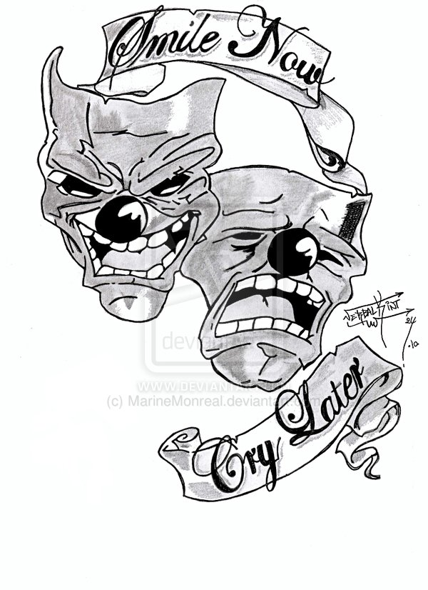 600x826 Smile Now Cry Later Tattoo Drawings Cool Tattoos Designs