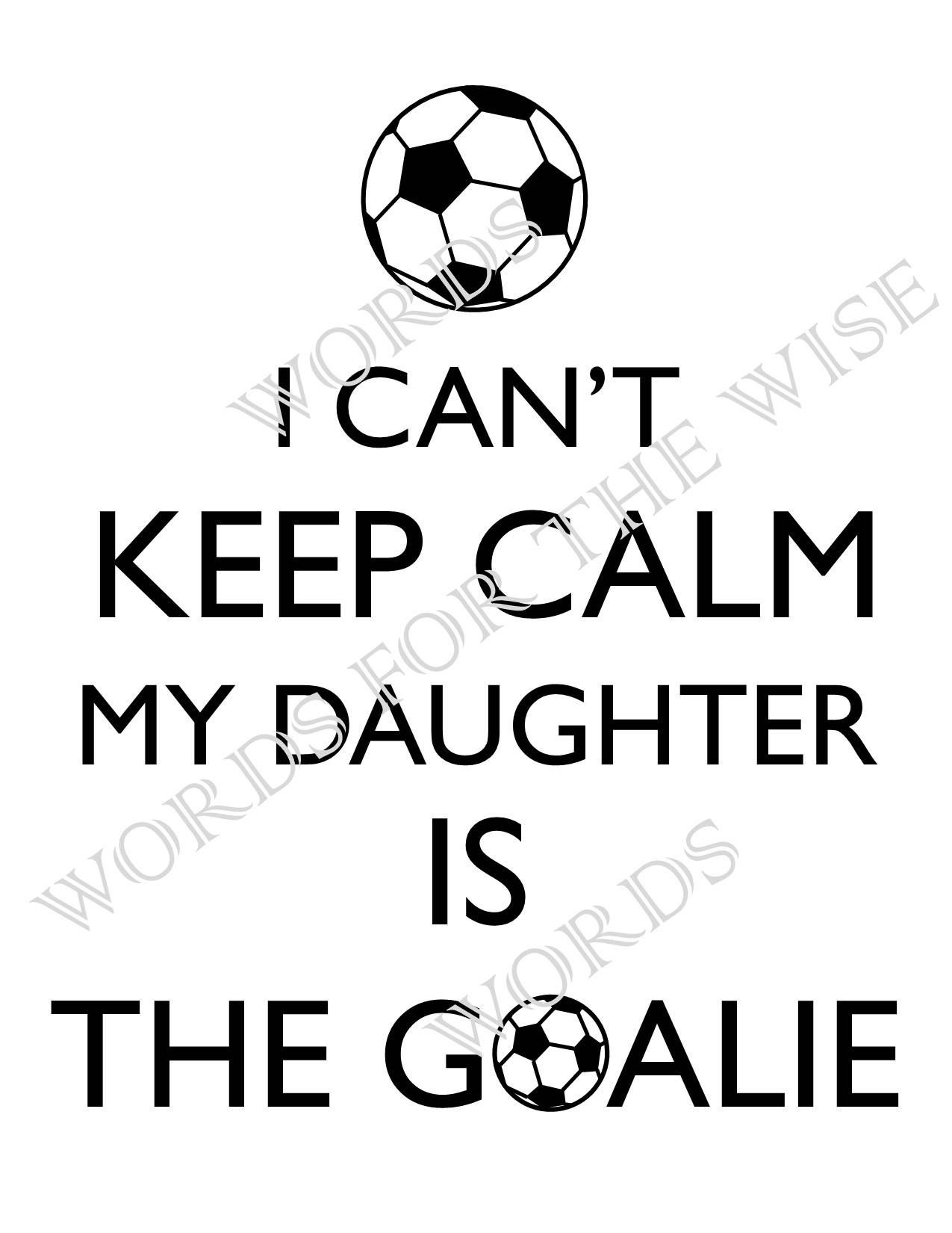 1275x1650 I Can'T Keep Calm, My Daughter Is The Goalie