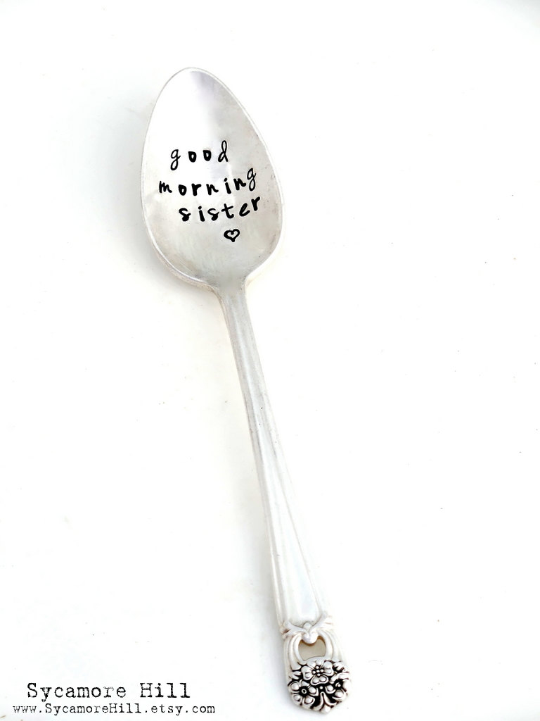 768x1024 Good Morning Sister Stamped Spoon. Gift For Sorority Sister.