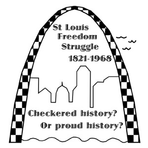 300x300 St. Louis Freedom Struggle 1821 1968 By Gwen Moore