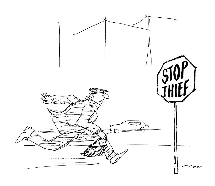 900x781 Criminal Runs Past Stop Sign Reading Stop Thief Drawing By Al Ross