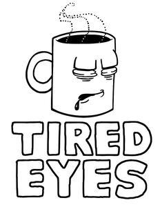 232x300 Tired Eyes Coffee