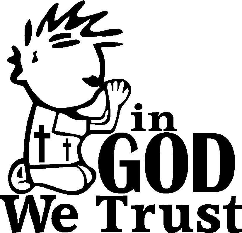 826x796 In God We Trust! Religious, God Trust