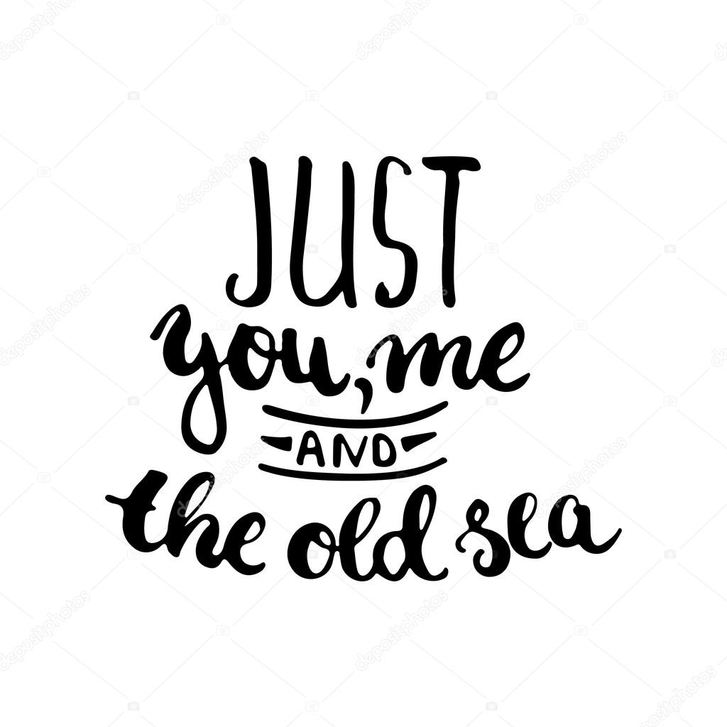 1024x1024 Hand Drawn Typography Lettering Phrase Just You, Me And The Old
