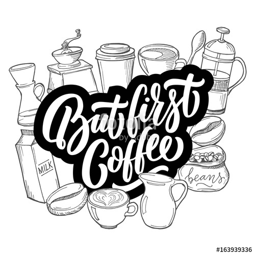 500x500 But First Coffee Hand Drawn Doodles With Custom Typography