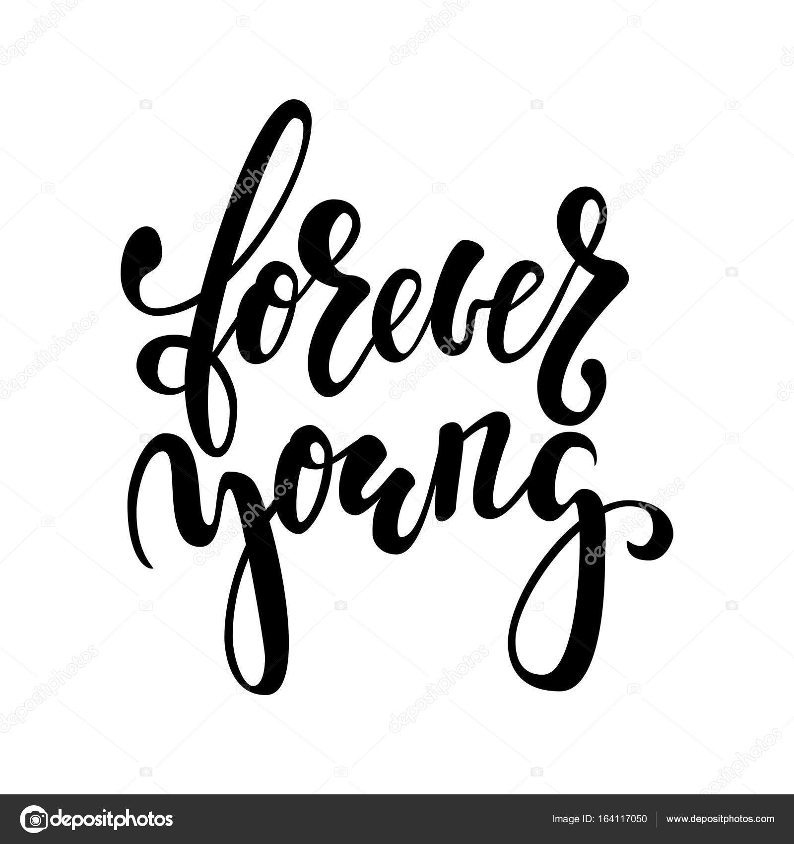 1600x1700 Forever Young Hand Drawn Brush Pen Lettering Isolated On White