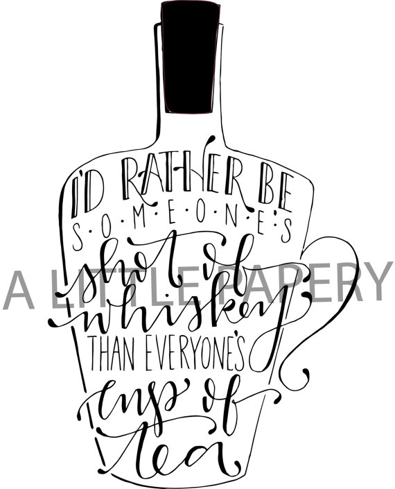 570x705 Handlettered Quote Hand Lettered Quote Svg Shot Of Whiskey