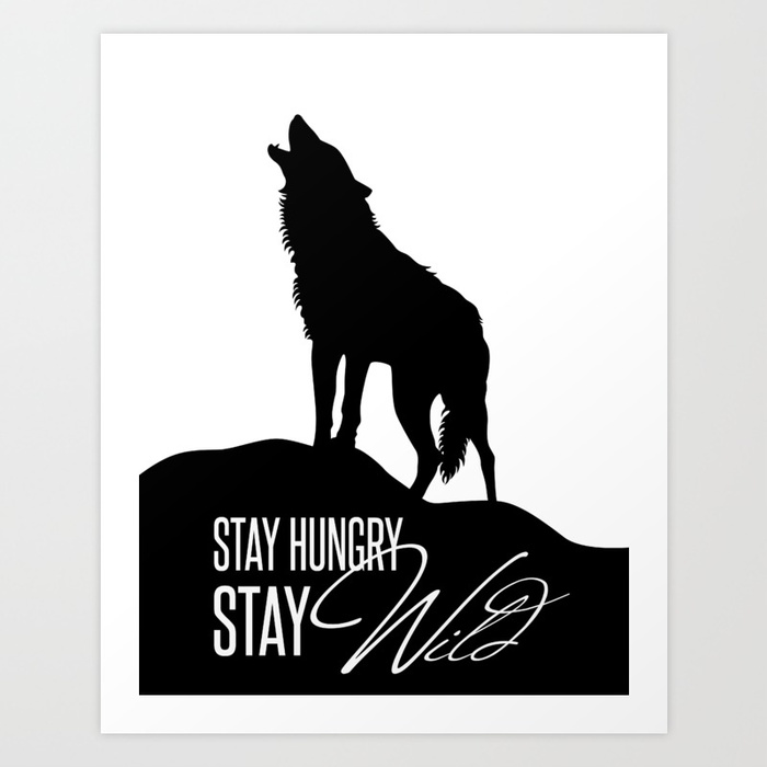700x700 Stay hungry stay wild Howling wolf silhouette Art Print by
