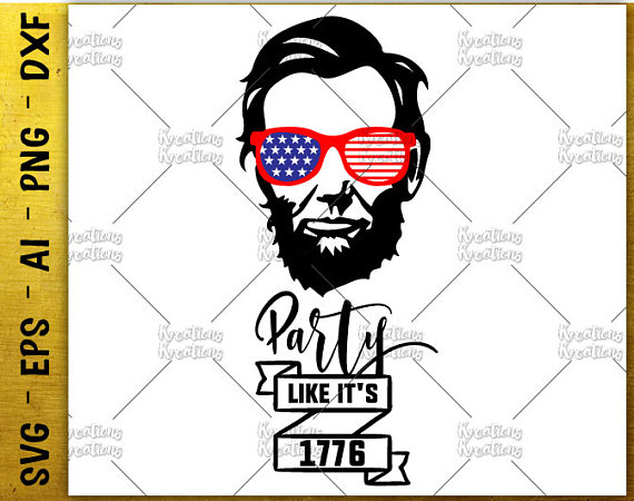 570x450 Party Like It's 1776 Svg Merica Svg Abraham Lincoln Svg Patriotic