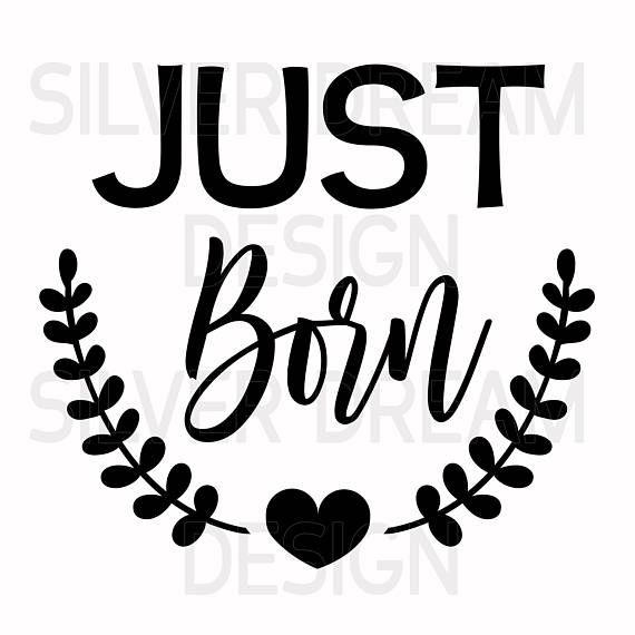 570x570 Just Born Svg Baby Onesie Svg Baby Clothes Svg Newborn Cricut