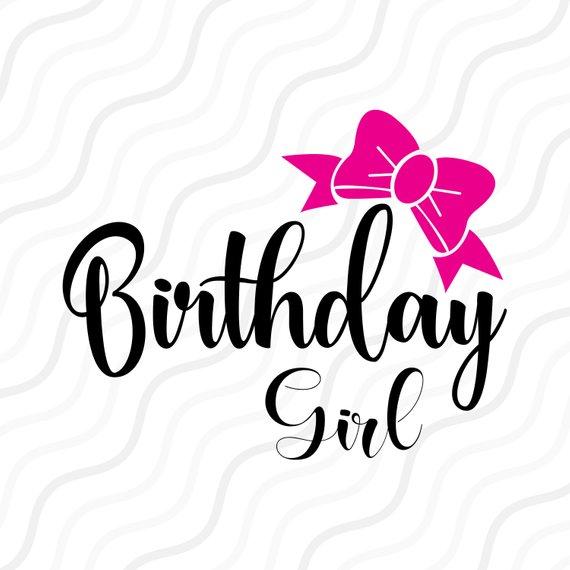 570x570 Birthday Girl Svg Birthday Svg Baby Girl Svg Cut Table