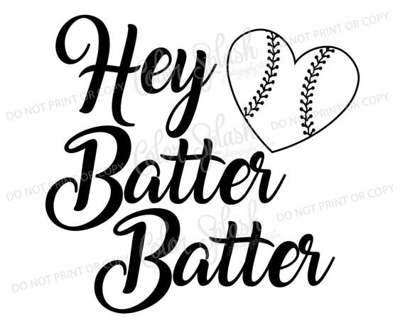 570x463 Hey Batter Batter Svg Dxf Png Eps Cutting File Silhouette