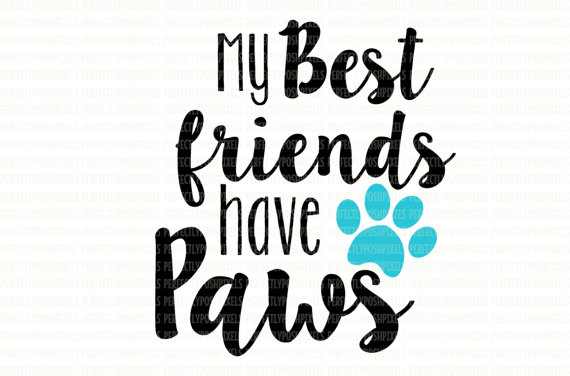 570x376 My Best Friends Have Paws Svg Printable Clip Art Cut Files Dog