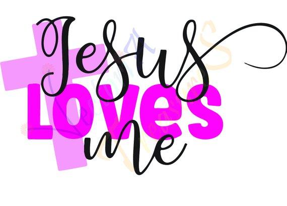 570x409 Bible Verse Svg, Jesus Svg, Jesus Loves Me Svg, Bible Quote Svg
