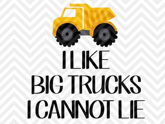 570x428 I Like Big Trucks I Cannot Lie Dump Truck Boys Shirt Svg File