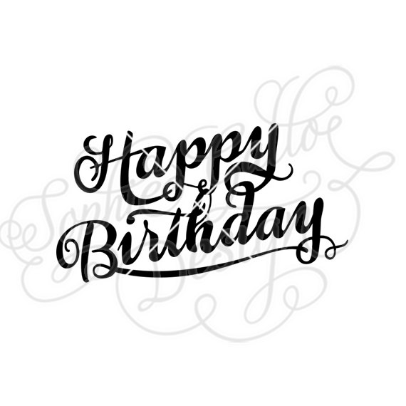 570x570 Happy Birthday Calligraphy Svg Dxf Digital Download Files