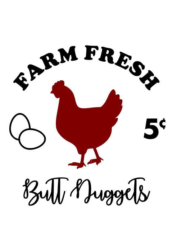 570x806 Farm Fresh butt nuggets SVG File, Quote Cut File, Silhouette File