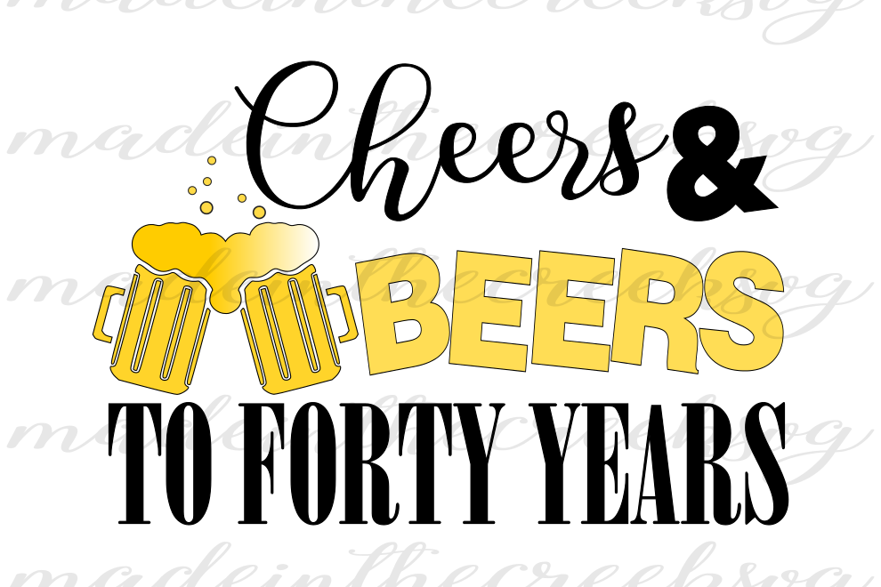 990x660 Cheers And Beers To Forty Years, Birthd Design Bundles