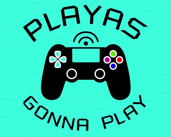 570x456 Playas Gonna Play Svg Game Controller Svg Video Games Svg Gamer