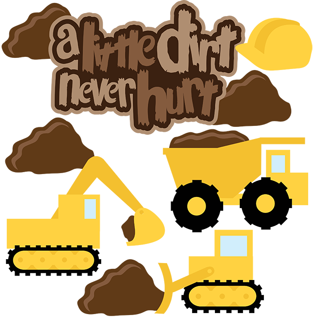 648x652 A Little Dirt Never Hurt Svg Scrapbook Collection Dump Truck Svg