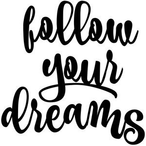 300x300 Silhouette Design Store Follow Your Dreams Quotes