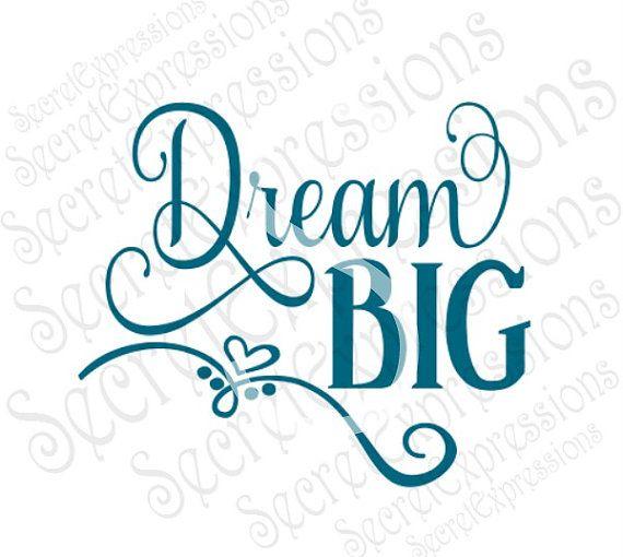 570x510 Dream Big Svg, Motivational Svg, Inspirational Svg, Digital