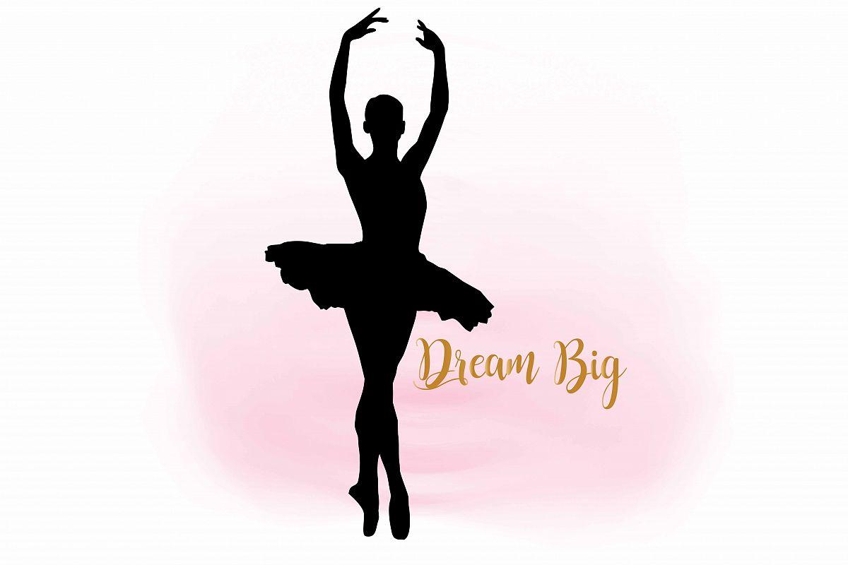 1200x800 Dream Big Ballerina Svg Clipart, Ballet Design Bundles