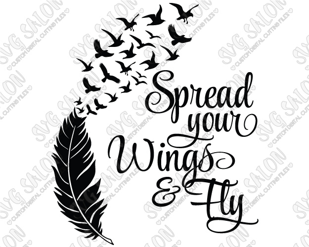 625x500 Spread Your Wings And Fly Feather And Birds Cutting File In Svg
