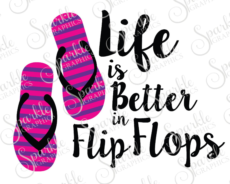 1500x1200 Life Is Better In Flip Flops Cut File Summer Svg Beach Life Summer