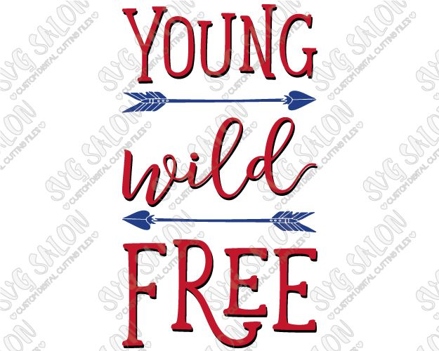 625x500 Young Wild Free Fourth Of July Patriotic Arrow Custom Diy Vinyl