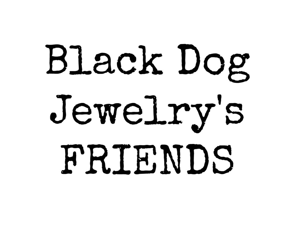 971x800 Friends Of Black Dog Jewelry That Have Love And Support Us.