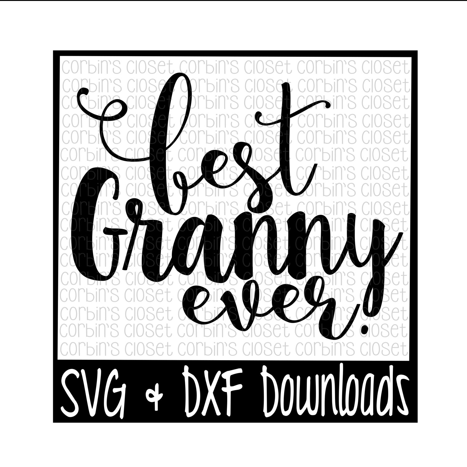 1500x1500 Best Granny Ever Cut File