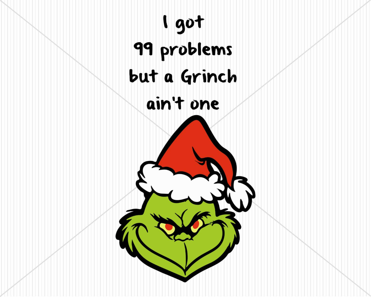 1500x1200 Grinch 99 Problems Svg Digital File For Silhouette And Cricut Dxf