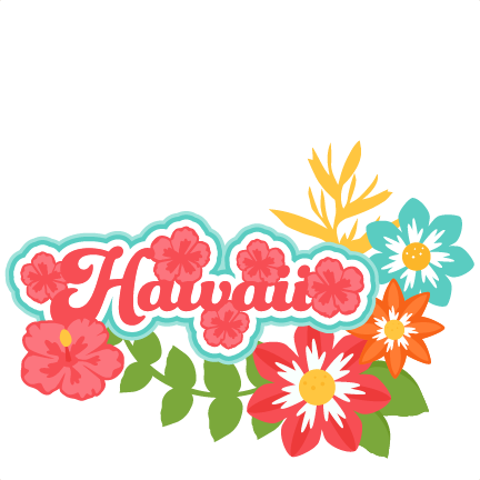 432x432 Hawaii Title Tropical Flowers Svg Scrapbook Cut File Cute Clipart