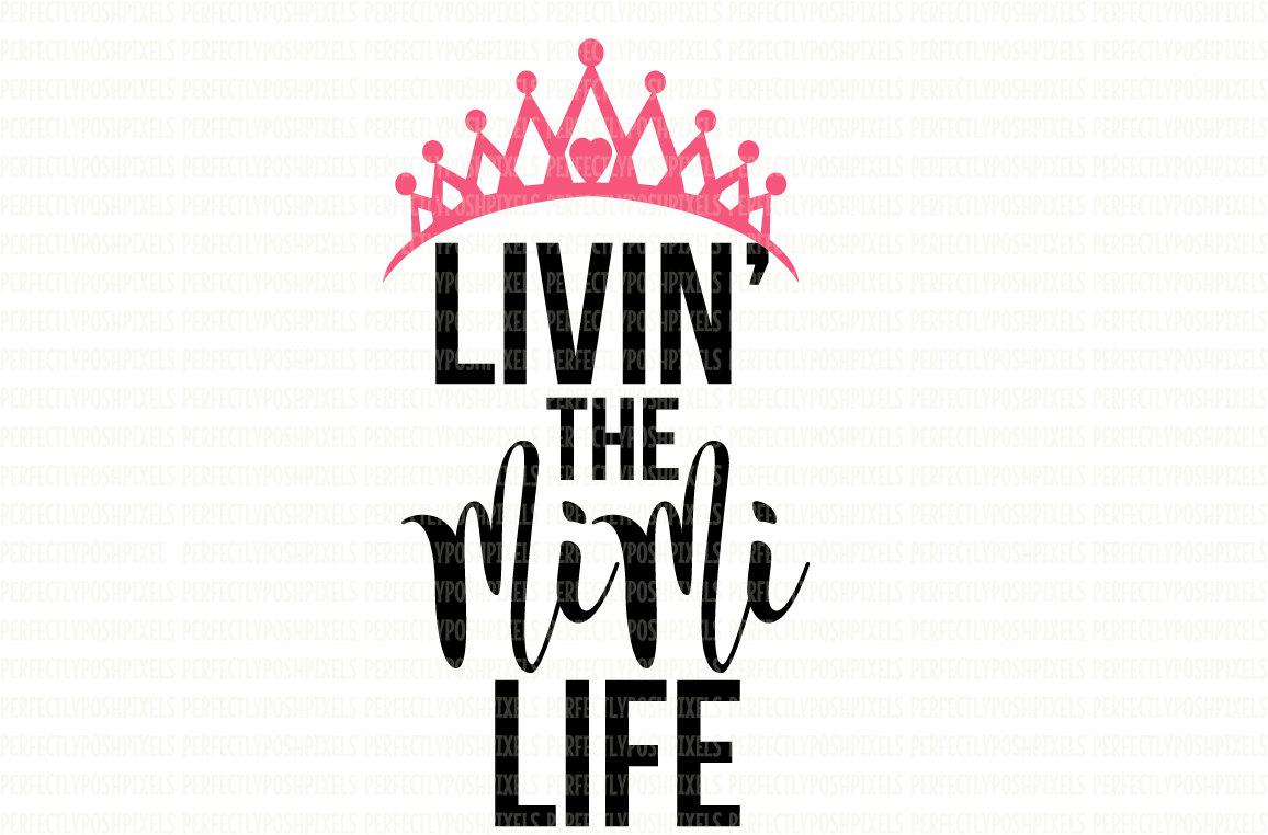 1156x762 Livin The Mimi Life Svg Printable Clipart Cut Files Cuttable