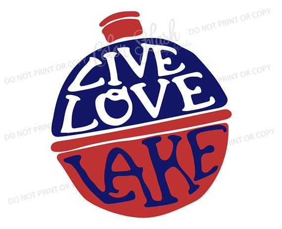 570x463 Live Love Lake Svg Dxf Png Eps Cutting File Silhouette Vinyl