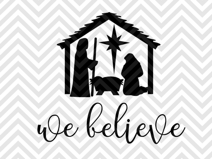 720x540 We Believe Nativity Jesus Is The Reason Christmas Svg And Dxf Cut