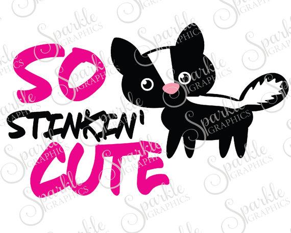 570x456 So Stinkin' Cute Cut File Skunk Svg Kids Svg Baby Svg Cute Newborn
