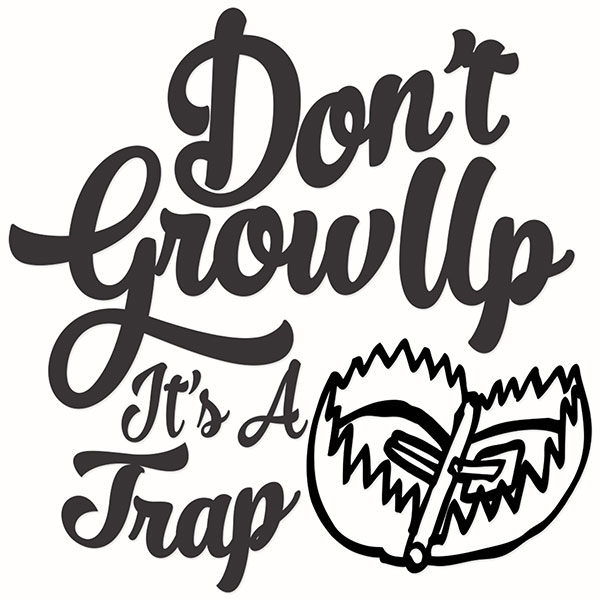 600x600 Don'T Grow Up, It's A Trap Cuttable Designs