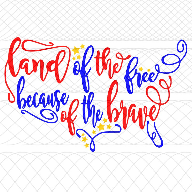 795x795 Land Of The Free Because Of The Brave Svgpngstudio3 Cut Files