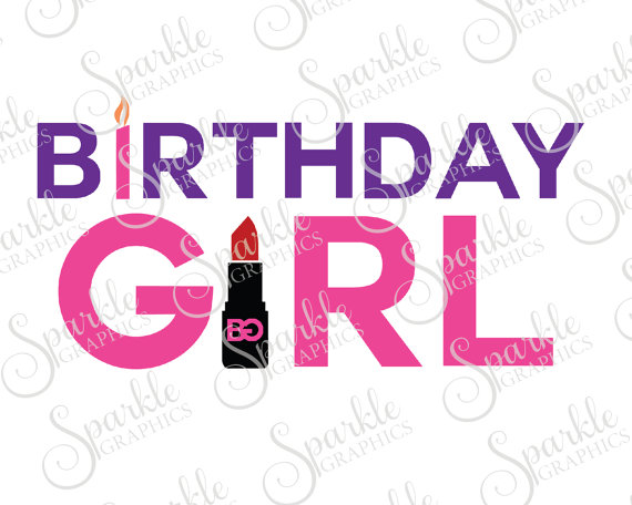 570x456 Birthday Girl Cut File Birthday Svg Girl Lipstick Makeup Cute