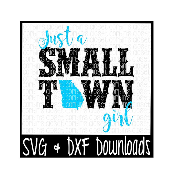 570x572 Just A Small Town Girl Georgia Cutting File Dxf Amp Svg Files