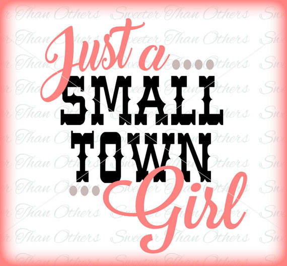 570x528 Just A Small Town Girl Tshirt Diy Iron On Design Svg, Dxf