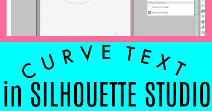 420x220 How To Make Text Curve In Silhouette Studio V4 {3 Step Tutorial
