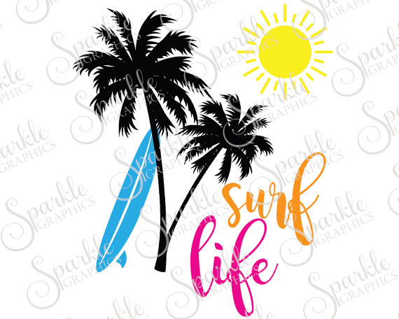 570x456 Surf Life Cut File Summer Svg Beach Life Summer Ocean Fun Surf
